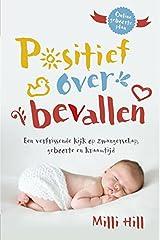 Positief over bevallen: een verfrissende kijk op zwangerschap, geboorte en kraamtijd Broché