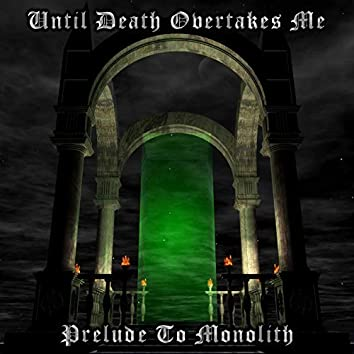 Prelude to Monolith (Remastered)