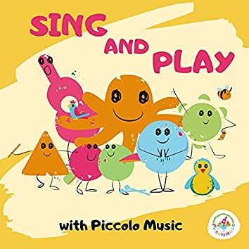 Sing and Play with Piccolo