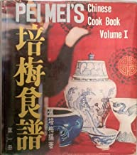 Peimei's Chinese Cook Book: Volume I