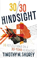 30/30 Hindsight: 30 Reflections on a 30-Year Headache: 30 Reflections on a 30-Year Headache
