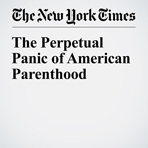 The Perpetual Panic of American Parenthood audiobook cover art