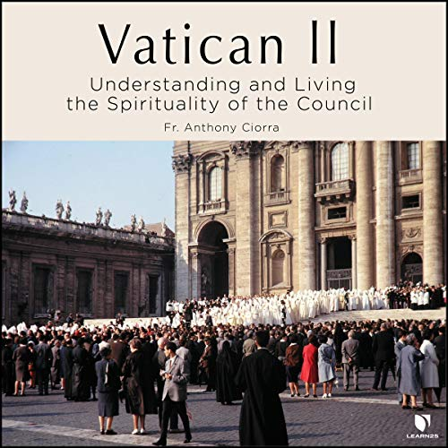 Vatican II: Understanding and Living the Spirituality of the Council