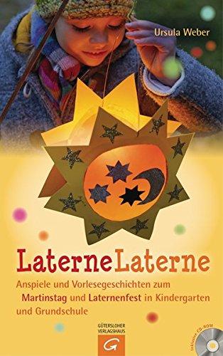 Laterne, Laterne: Anspiele und Vorlesegeschichten zum Martinstag und Laternenfest in Kindergarten und Grundschule. Mit CD-ROM