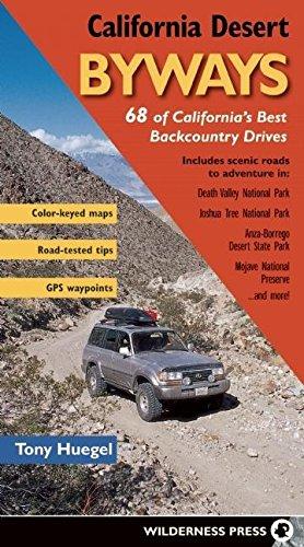 California Desert Byways: 68 of California's...