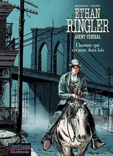 Ethan Ringler, Agent Fédéral - tome 4 - L'homme qui est mort deux fois