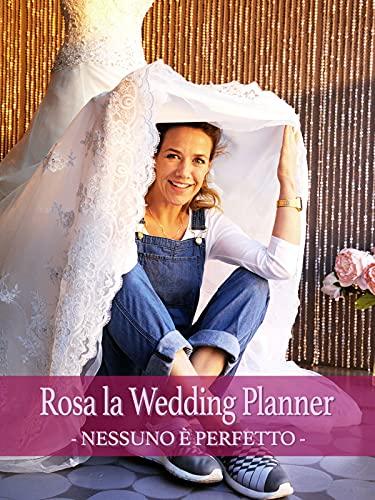 Rosa la wedding planner - Nessuno è perfetto