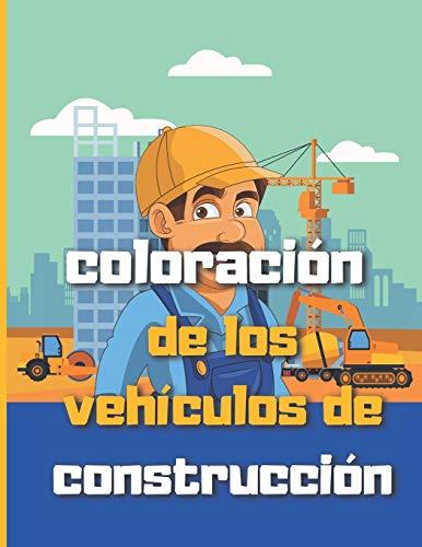 coloración de los vehículos de construcción: Camiones y herramientas, excavadoras y volquetes, excavadoras, tractores, camiones de cemento, rodillos de vapor, para niños de 4 a 10 años.
