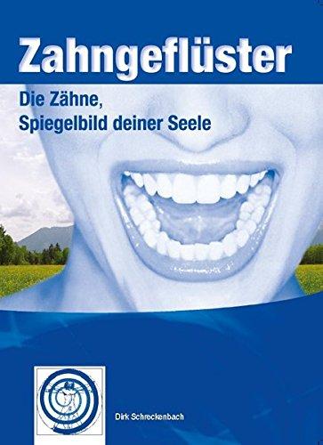 Zahngeflüster: Die Zähne, Spiegelbild Deiner Seele