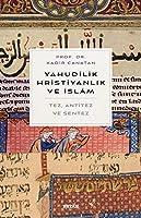 Yahudilik, Hristiyanlik ve Islam Tez, Anti Tez ve Sentez