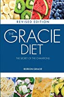 The Gracie Diet: The Secret of the Champions