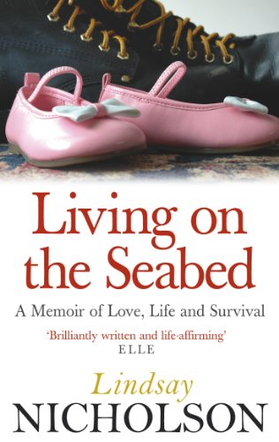 Living On The Seabed: A memoir of love, life and survival (English Edition)