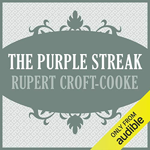 The Purple Streak                   By:                                                                                                                                 Rupert Croft-Cooke                               Narrated by:                                                                                                                                 David Franklin                      Length: 7 hrs and 17 mins     Not rated yet     Overall 0.0