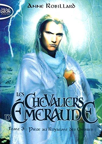 Les Chevaliers d'Emeraude - tome 3 Piège au royaumes des ombres (3)