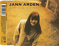JANN ARDEN. COULD I BE YOUR GIRL. 1994 4 TRACK CD SINGLE. Ac&M 581 035-2.
