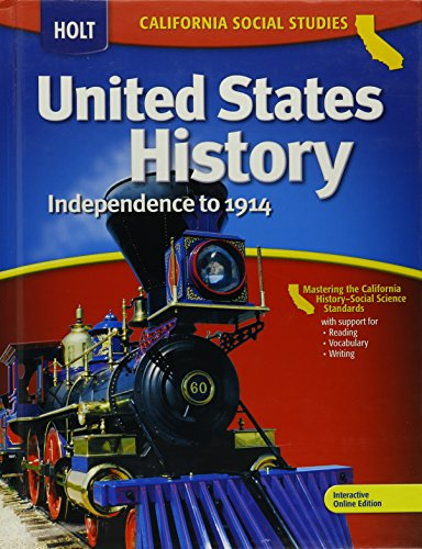 Holt United States History: Independence to 1914,  Student Edition, Grades 6-8