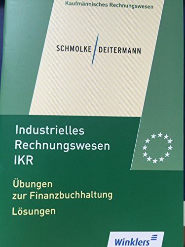 Industrielles Rechnungswesen IKR Übungen zur Finanzbuchhaltung Lösungen