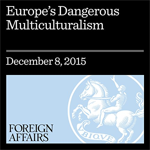 Europe's Dangerous Multiculturalism audiobook cover art