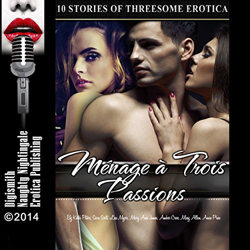 Ménage à Trois Passions     Ten FFM Threesome Erotica Stories               By:                                                                                                                                 Kathi Peters,                                                                                        Sara Scott,                                                                                        Lisa Myers,                   and others                          Narrated by:                                                                                                                                 Layla Dawn                      Length: 2 hrs and 49 mins     Not rated yet     Overall 0.0