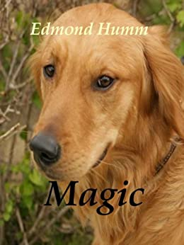 MAGIC (Dog Mysteries Book 1) by [Edmond Humm]