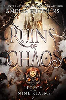 Ruins of Chaos: Legacy of the Nine Realms by [Amelia Hutchins, Melissa Burg]