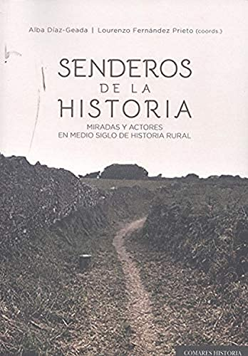 Senderos de la Historia: Miradas y actores en medio siglo de historia rural
