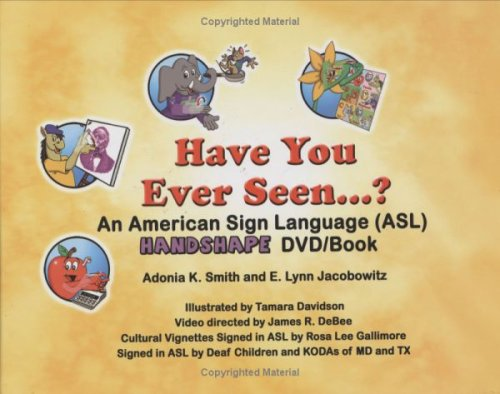 Have You Ever Seen...? An American Sign Language Handshape DVD/Book