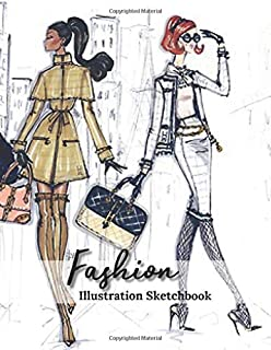 Fashion Illustration Sketchbook: Female Figure Designer Templates To Create Your Own Dress Design Sketches Pictures, Fashi...