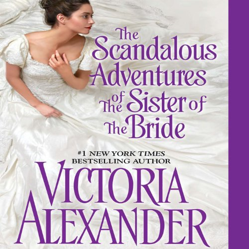 The Scandalous Adventures of the Sister of the Bride audiobook cover art