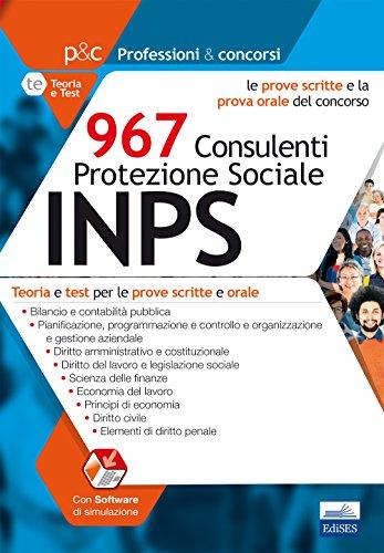 967 consulenti protezione sociale INPS. Teoria e test di verifica per le prove scritte e orale