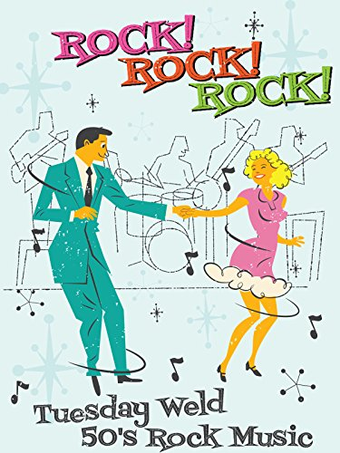 Rock! Rock! Rock! Tuesday Weld 50 s Rock Music