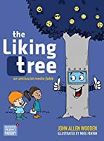 The Liking Tree: An Antisocial Media Fable