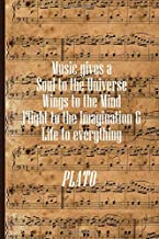 Music Gives A Soul to The Universe Wings to The Mind and Flight to the Imagination & Life to Everything: Musician Notebook DIN-A5 with 120 lined pages ... music students to note lyrics and take notes