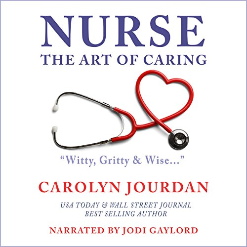 Nurse: The Art of Caring audiobook cover art