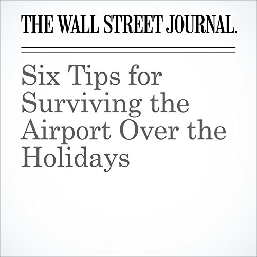Six Tips for Surviving the Airport Over the Holidays audiobook cover art
