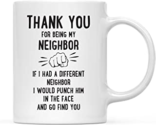 Andaz Press Funny Family 11oz. Coffee Mug Gift, Thank You for Being My Neighbor, Punch in Face, 1-Pack, Christmas Birthday Drinking Cup Present Ideas