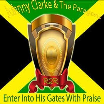 Enter Into His Gates With Praise
