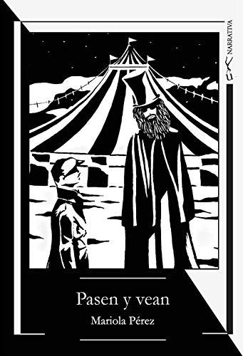 Pasen y vean (Spanish Edition)