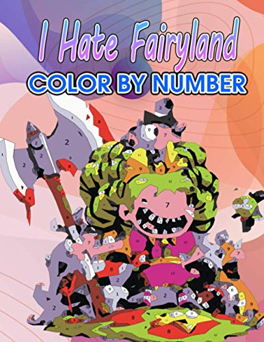 i hate fairyland Color by Number: Black Comedy Fantasy Comic Written and Illustrated by Skottie Young Illustration Color Number Book for Fans Adults Stress Relief Gift