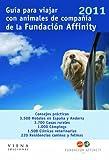 Guía para viajar con animales de compañía de la Fundación Affinity 2011 (Guías)