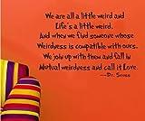 SSummer We are All A Little Weird and Life's A Little Weird Quote Dr. Seuss Famous Words Wall Vinyl Decals
