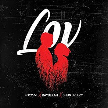 Lov (feat. Raybekah & Shun Breezy)
