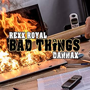 Bad Things (feat. Dannax)