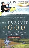 The Pursuit of God with Study Guide by A. W. Tozer, Jonathan L. Graf unknown edition [Paperback(2006)]