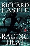 Raging Heat (Castle) by Richard Castle (2015-05-15)