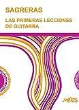 LAS PRIMERAS LECCIONES DE GUITARRA: método para aprender a tocar la guitarra