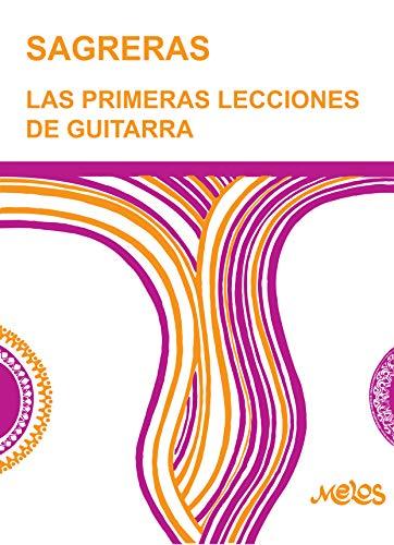 BA 9500 - SAGRERAS - LAS PRIMERAS LECCIONES DE GUITARRA: Metodo ...