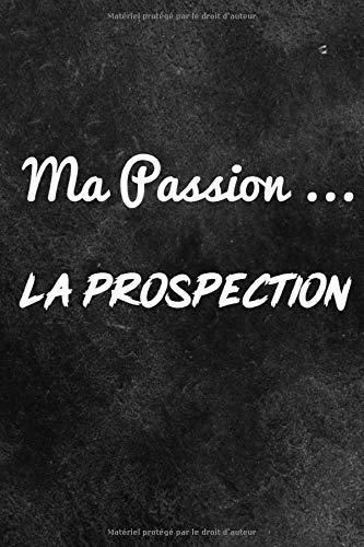 Ma Passion, La Prospection: Journal de prospection | Détection de métaux | Pour les passionnés d'Histoire, de trouvaille, de pièces | Carnet pratique avec fiches, 121 pages, 6 x 9 pouces |