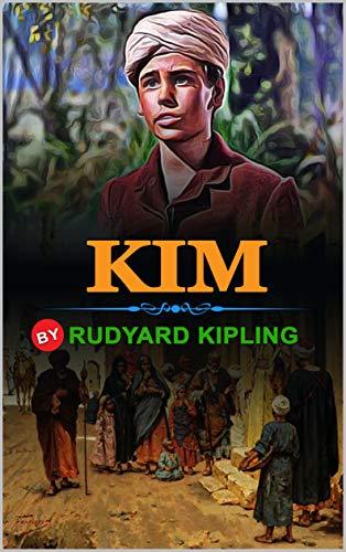 KIM BY RUDYARD KIPLING : Classic Edition Illustrations : Classic Edition Illustrations