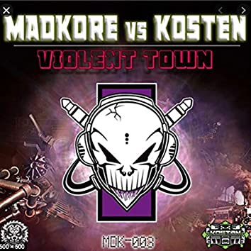 VIOLENT TOWN (feat. Madkore)